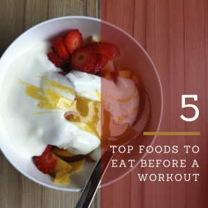 My Top 5 Foods To Eat Before A Workout 1