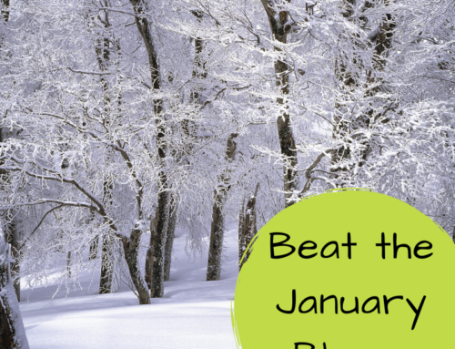 How to beat the January blues!