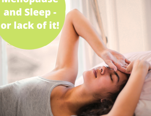 Menopause and sleep – or lack of it!