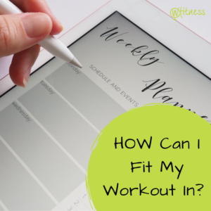 Fitting in your workout