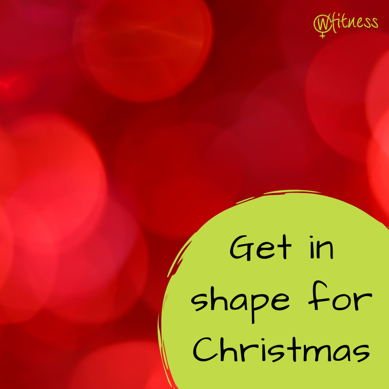 Get in shape for Christmas