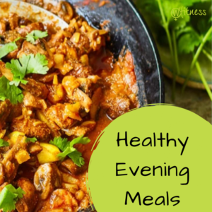 Heathy Evening Meals